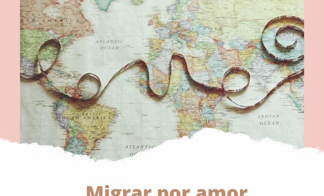 Migrar por amor y recalcular