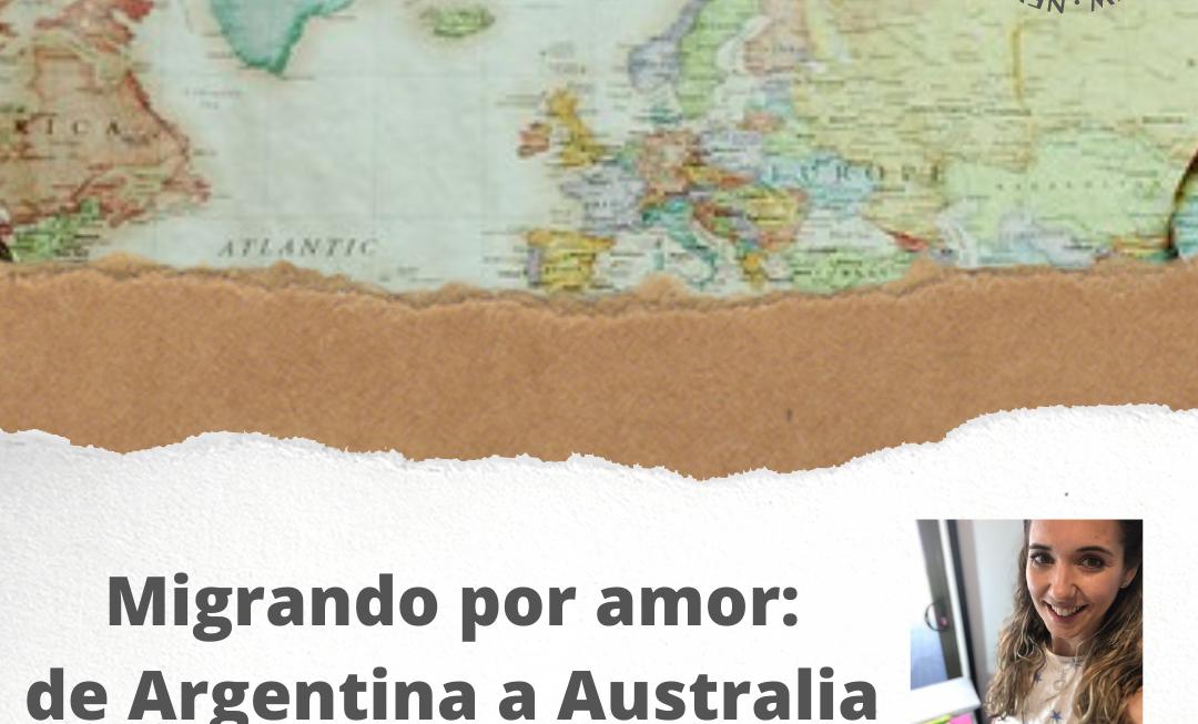 Migrando por amor: de Argentina a Australia