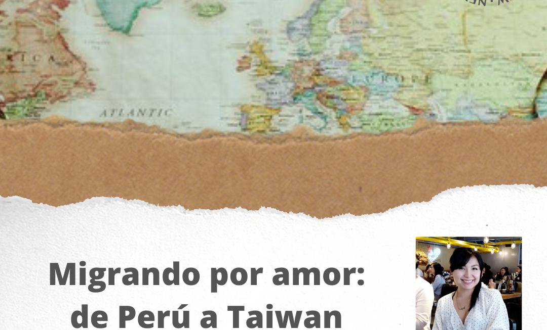 Migrando por amor: de Perú a Taiwan