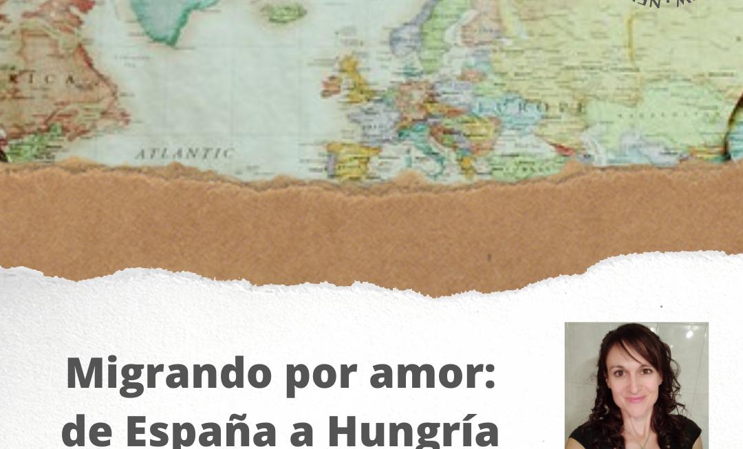 Migrando por amor: de España a Hungría
